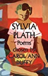 Sylvia Plath: Poems chosen by Carol Ann Duffy