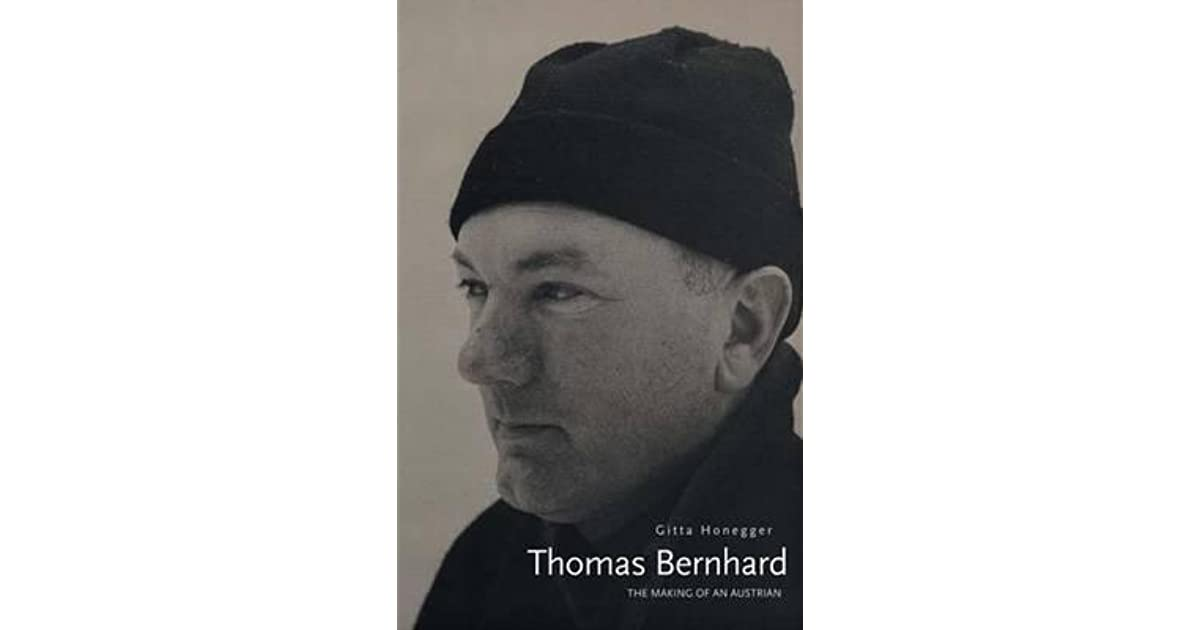Thomas bernhard the making of an austrian by gitta honegger fandeluxe Gallery