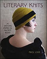 Literary Knits: 30 Patterns Inspired by Favorite Books