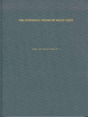Symphonic Poems Of Franz Liszt By Keith T Johns