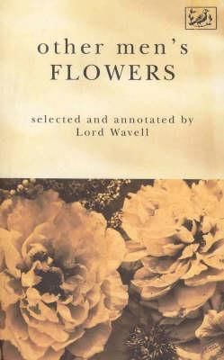 Other Men's Flowers: An Anthology of Poetry