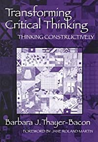 Transforming Critical Thinking: Thinking Constructively