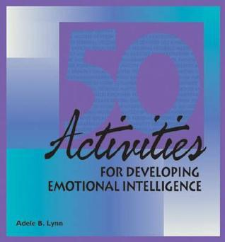 50 Activities for Developing Emotional Intelligence (2000, HRD Press)