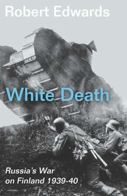 White Death: Russia's War on Finland 1939-40