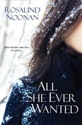 All She Ever Wanted by Rosalind Noonan