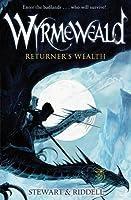 Wyrmeweald: Returner's Wealth (Wyrmeweald, #1)