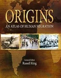 Origins: An Atlas of Human Migration