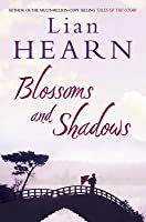 Blossoms and Shadows. by Lian Hearn