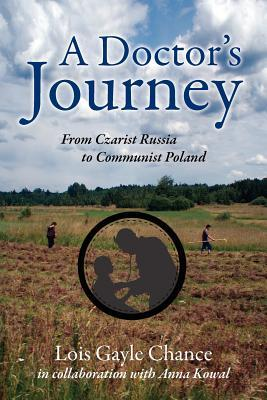 A Doctor's Journey: From Czarist Russia to Communist Poland