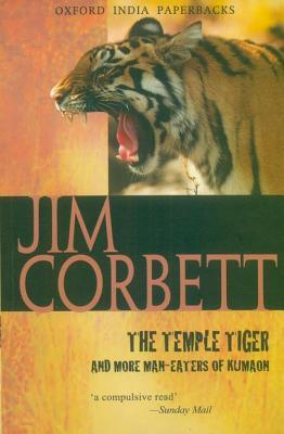 The Temple Tiger and More Man-Eaters of Kumaon