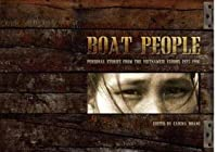 Boat People: Personal Stories from the Vietnamese Exodus 1975-1996