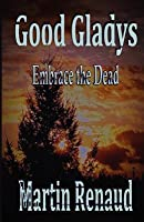Goodgladys: Embrace the Dead