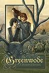 Greenwode by J. Tullos Hennig