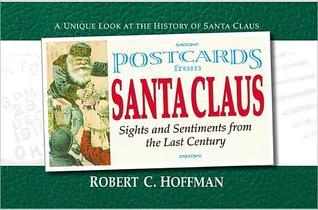 Postcards from Santa Claus: Sights and Sentiments from the Last Century