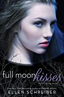 Full Moon Kisses: A Full Moon Novel (Full Moon, #3)
