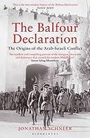 Balfour Declaration: The Origins of the Arab-Israeli Conflict
