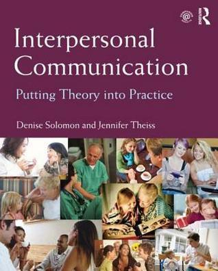 Interpersonal Communication  Putting Theory into Practice