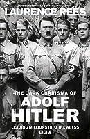 The Dark Charisma of Adolf Hitler