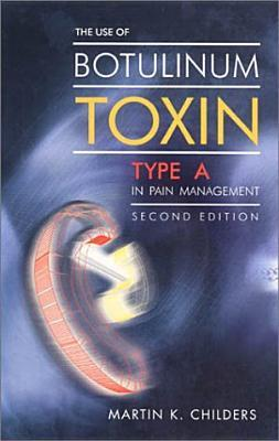 The Use of Botulinum Toxin Type a in Pain Management: A Clinician's Guide