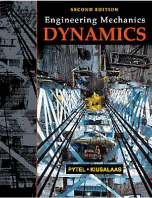 Engineering Mechanics, SI Edition: Dynamics by Andrew Pytel