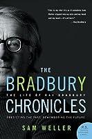 The Bradbury Chronicles: The Life of Ray Bradbury