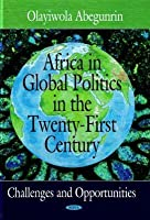 Africa in Global Politics in the Twenty-First Century: A Panafrican Perspective