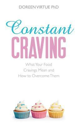 constant craving what your food cravings mean and how to overcome