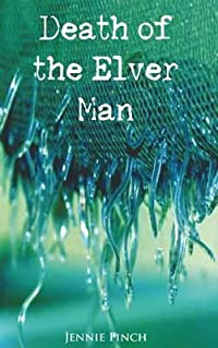 Death of the Elver Man