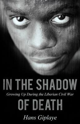 In the Shadow of Death: Growing Up During the Liberian Civil War