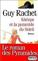 Kheops Et La Pyraminde Du Soleil: Roman