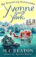 Yvonne Goes to York (Travelling Matchmaker, #6)