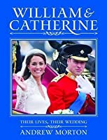 William  Catherine: Their Lives, Their Wedding