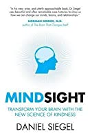 Mindsight: Transform Your Brain with the New Science of Empathy