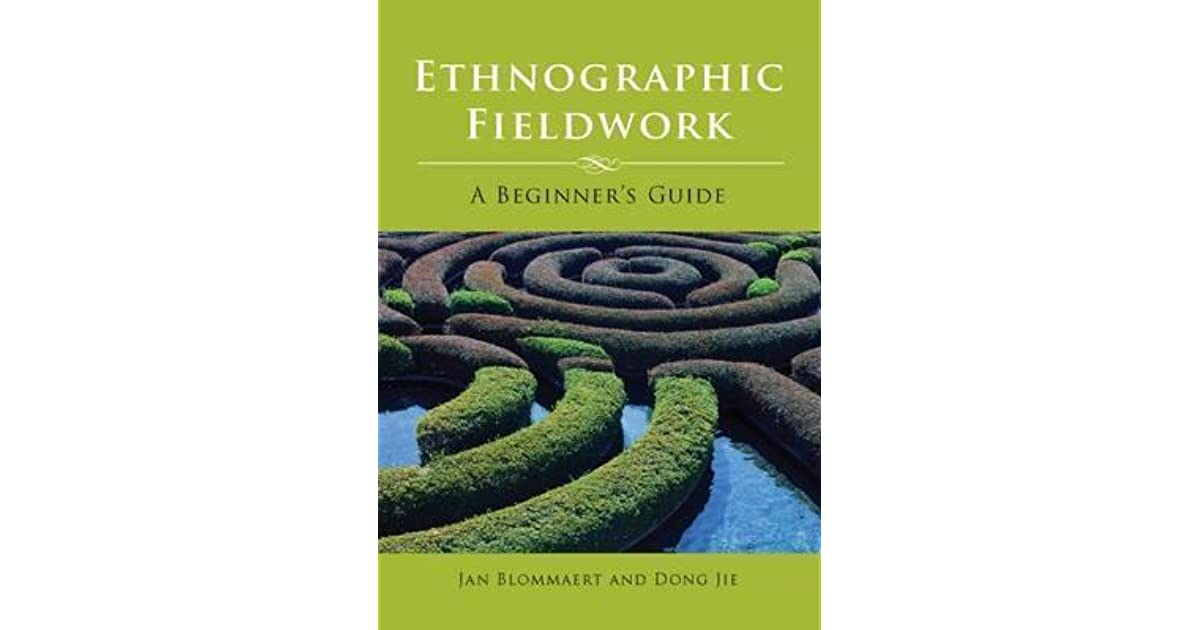 Ethnographic fieldwork a beginners guide by jan blommaert fandeluxe