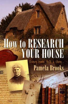 How to Research Your House by Pamela Brooks