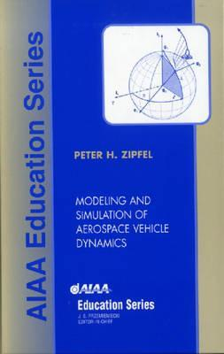 Modeling And Simulation Of Aerospace Vehicle Dynamics by Peter H  Zipfel