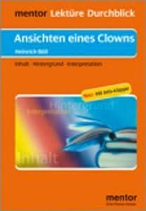 Ansichten eines Clowns. Interpretationen. Inhalt, Hintergrund, Interpretationen. (Lernmaterialien): Böll: Ansichten Eines Clowns