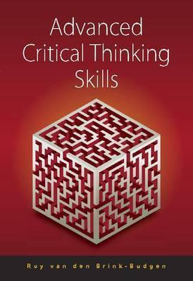 Advanced Critical Thinking Skil - Roy van den Brink-Budgen