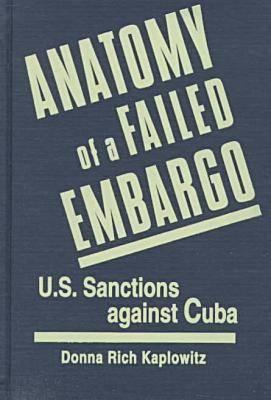 Anatomy Of A Failed Embargo: U.S. Sanctions Against Cuba