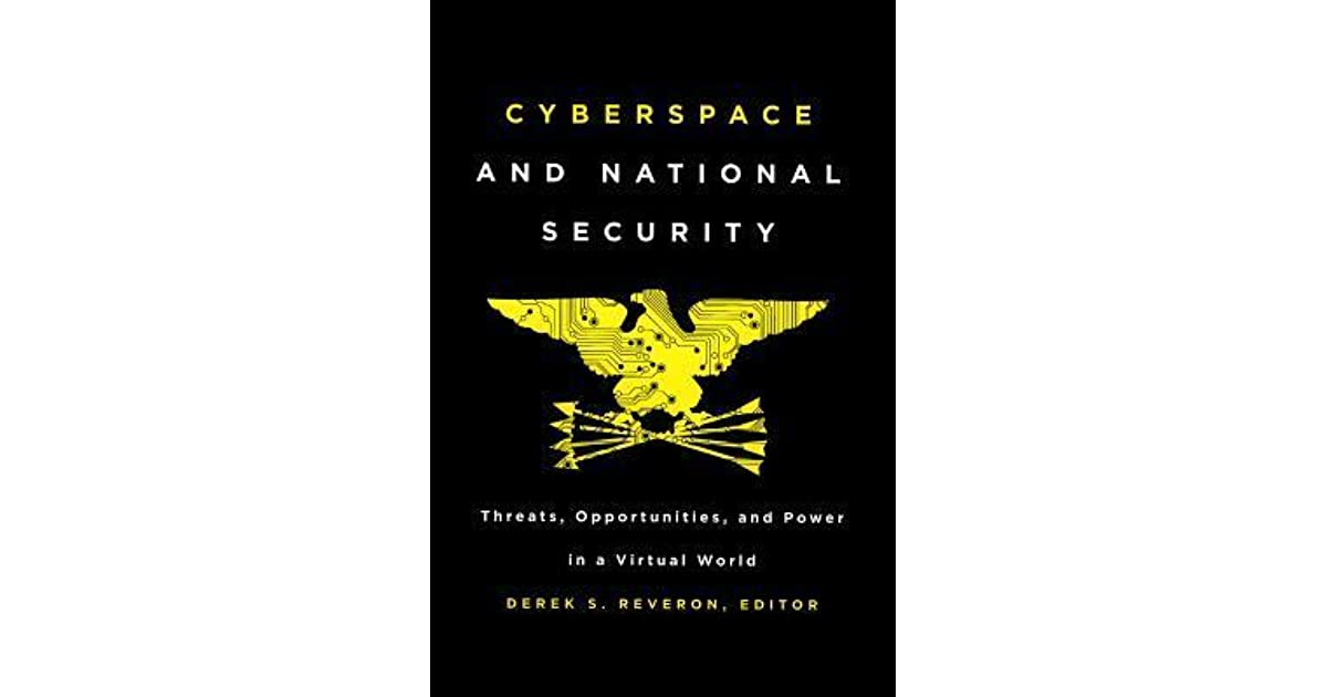 Opportunities and Power in a Virtual World Cyberspace and National Security Threats