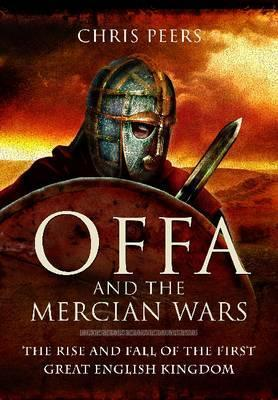 OFFA-AND-THE-MERCIAN-WARS-The-Rise-and-Fall-of-the-First-Great-English-Kingdom