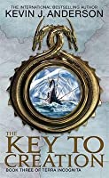 The Key to Creation. Kevin J. Anderson