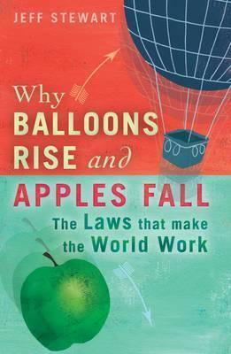 Why-Balloons-Rise-and-Apples-Fall-The-Laws-That-Make-the-World-Work