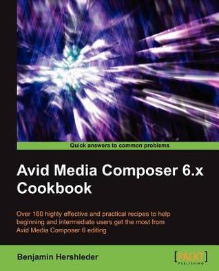 Avid Media Composer 6 Cookbook