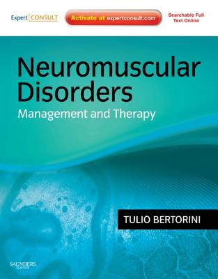 Neuromuscular Disorders Management And Treatment E Book Expert Consult Online And Print By Tulio E Bertorini