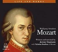 Wolfgang Amadeus Mozart (Life and Works (Naxos))