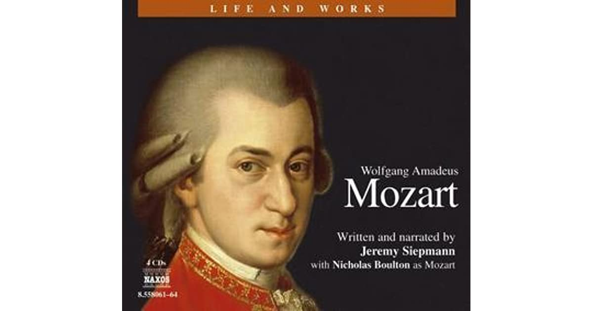 a view of the life and works of wolfgang amadeus mozart Wolfgang amadeus mozart wolfgang amadeus  in a recital of sublime works spanning classical-era elegance  a brand new record player and a stack of mozart lps sparked his life-long love of .