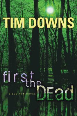 First the Dead: A Bug Man Novel