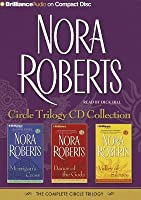 Nora Roberts Circle Trilogy CD Collection: Morrigan's Cross, Dance of the Gods, Valley of Silence