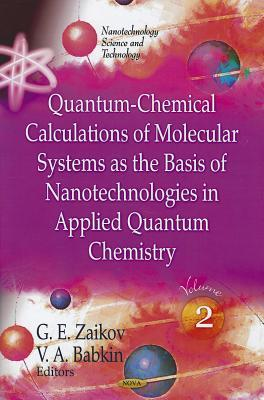 Quantum-Chemical Calculations of Molecular System as the Basis of Nanotechnologies in Applied Quantum Chemistryv. 2
